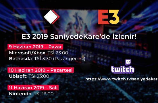 E3 2019 SaniyedeKare'de izlenir